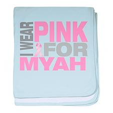 I wear pink for Myah baby blanket