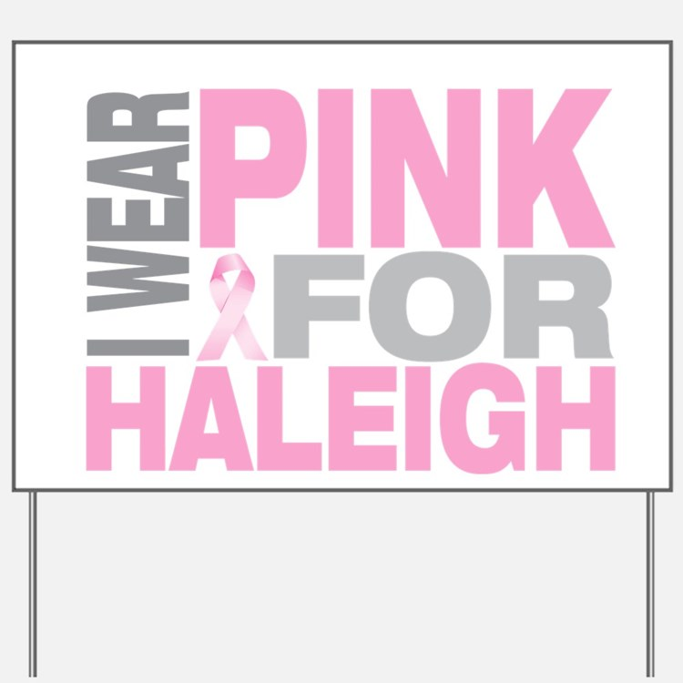 I wear pink for Haleigh Yard Sign