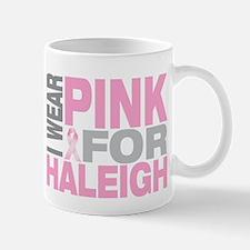 I wear pink for Haleigh Mug