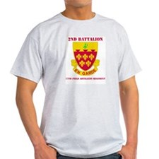 DUI - 2nd Bn - 77th FA Regt with Text T-Shirt