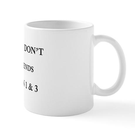 Friends Don't Let Friends Clap on 1 & 3 Mug