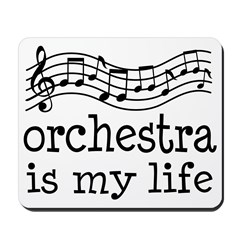 Orchestra is My Life Music Gift Mousepad