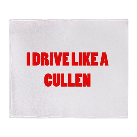 I drive like a Cullen Throw Blanket
