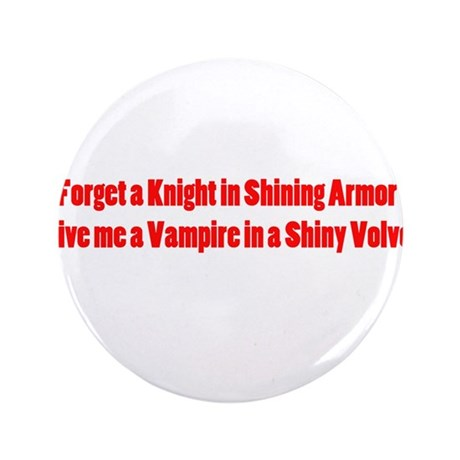 """Give me a Vampire in a shiny 3.5"""" Button"""