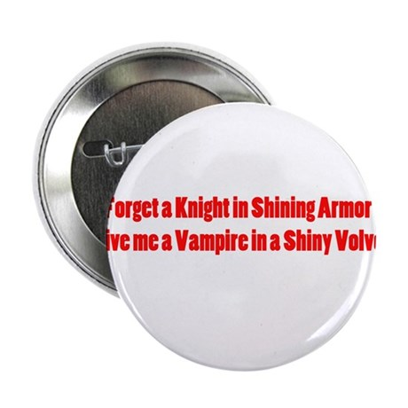 """Give me a Vampire in a shiny 2.25"""" Button (10 pack"""