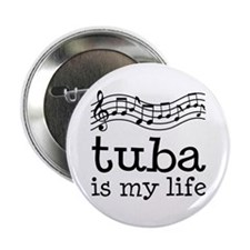 """Tuba is My Life Music Gift 2.25"""" Button"""