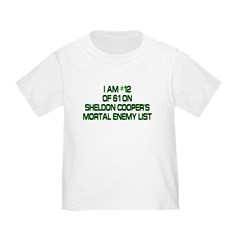 Sheldon's Mortal Enemy List Toddler T-Shirt