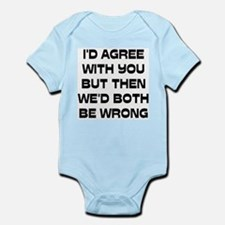 I'd Agree With You But Onesie