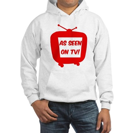 As Seen On TV! Hooded Sweatshirt