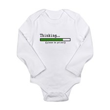 Thinking, Please be Patient Long Sleeve Infant Bod