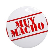 Muy Macho Ornament (Round)