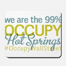 Occupy Hot Springs National P Mousepad