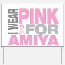 I wear pink for Amiya Yard Sign