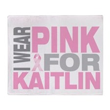 I wear pink for Kaitlin Throw Blanket