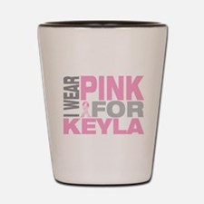 I wear pink for Keyla Shot Glass