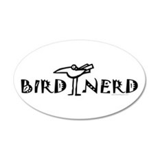 Bird Nerd Birding 22x14 Oval Wall Peel