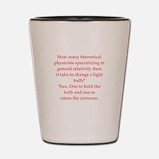 funny physics joke Shot Glass