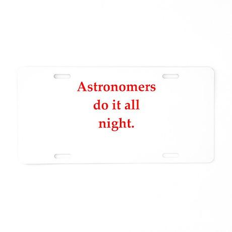 funny astronomy joke Aluminum License Plate