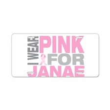 I wear pink for Janae Aluminum License Plate
