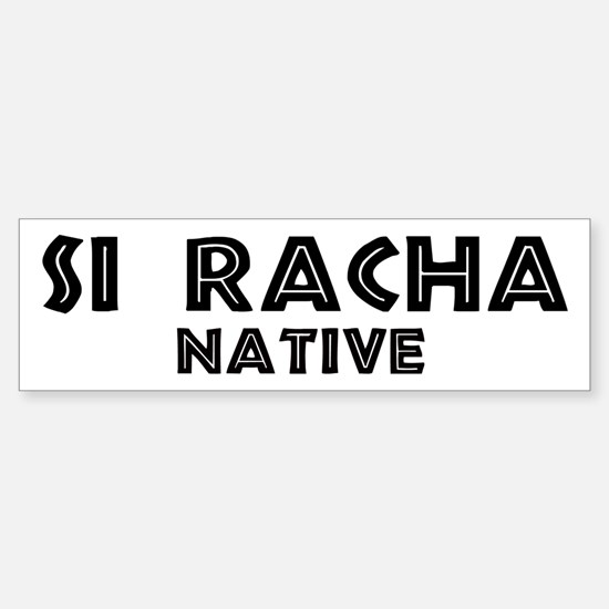 Si Racha Native Bumper Bumper Bumper Sticker