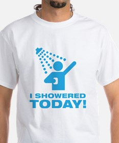 I Showered Today! Shirt
