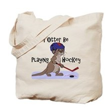 I Otter Be Playing Hockey Tote Bag