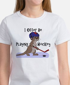 I Otter Be Playing Hockey Women's T-Shirt