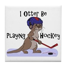 I Otter Be Playing Hockey Tile Coaster