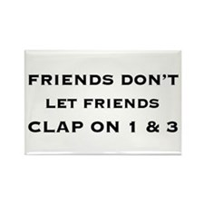 Friends Don't Let Friends Clap Magnet