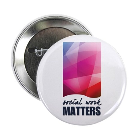 """Social Work Matters 2.25"""" Button (10 pack)"""