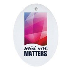 Social Work Matters Ornament (Oval)