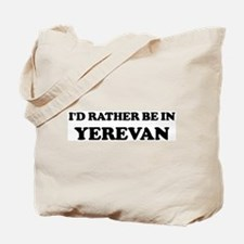 Rather be in Yerevan Tote Bag