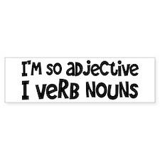 Adjective Verb Noun Bumper Sticker
