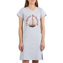 I'd Rather Be Sailing Women's Nightshirt