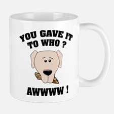 Give it to who ? Mug