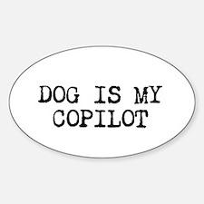 Dog is my Copilot Sticker (Oval)