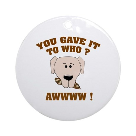 Give it to who ? Ornament (Round)