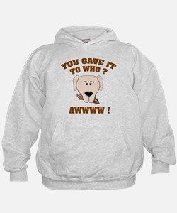 Give it to who ? Hoodie