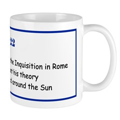 Mug: Galileo was forced by the Inquisition in Rome
