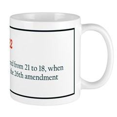 Mug: US voting age was lowered from 21 to 18, when
