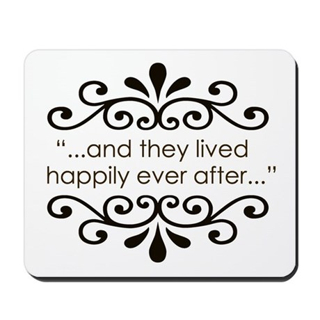 'Happily Ever After' Mousepad