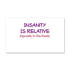 Insanity Is Relative Especial Car Magnet 20 x 12