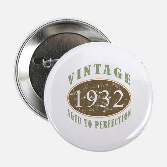 "Vintage 1932 Aged To Perfection 2.25"" Button"