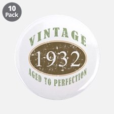 "Vintage 1932 Aged To Perfection 3.5"" Button (10 pa"