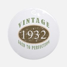 Vintage 1932 Aged To Perfection Ornament (Round)