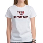 Poker Face Women's T-Shirt