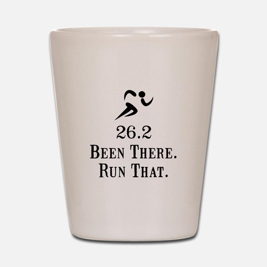 26.2 Been There Run That Shot Glass