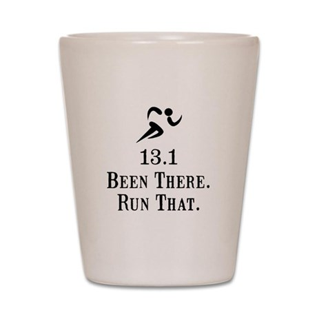 13.1 Been There Run That Shot Glass