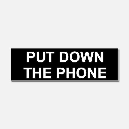 Put Down The Phone Car Magnet 10 x 3