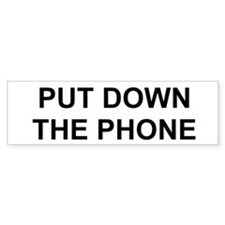 Put Down The Phone Bumper Sticker